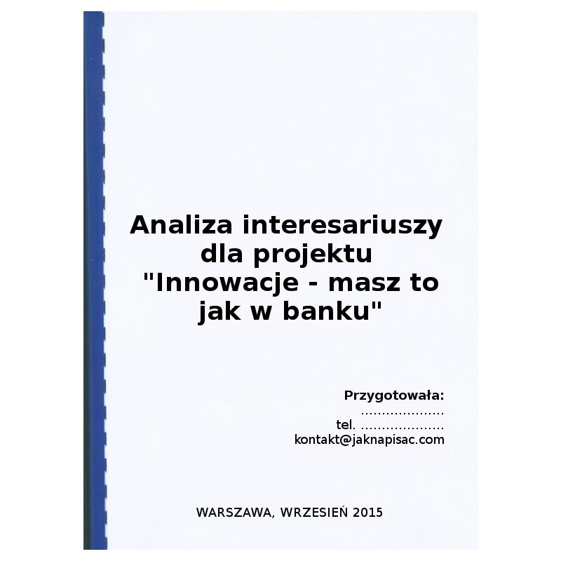 """Analiza interesariuszy dla projektu """"Innowacje - masz to jak w banku"""" - przykład"""