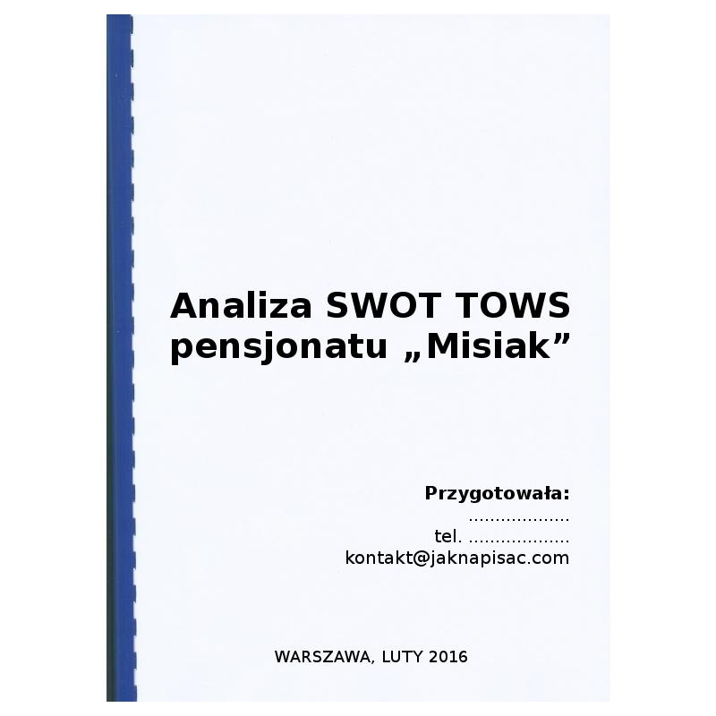 """Analiza SWOT TOWS pensjonatu """"Misiak"""""""