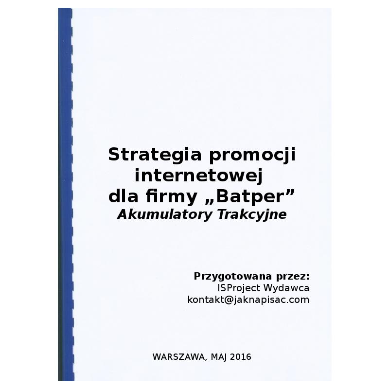 """Strategia promocji internetowej dla firmy """"Batper"""" Akumulatory Trakcyjne"""