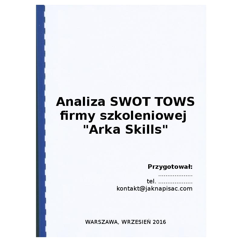 """Analiza SWOT TOWS firmy szkoleniowej """"Arka Skills"""""""