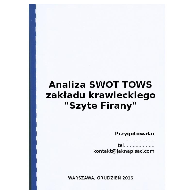 """Analiza SWOT TOWS zakładu krawieckiego """"Szyte Firany"""""""