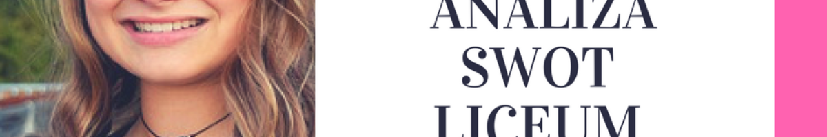 Analiza SWOT Niepublicznego Liceum Ogólnokształcącego